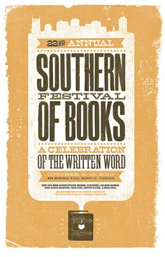 Didn't know about this! Need to do a little research for (hopefully) next year! Poster for this years' Southern Festival of Books in Nashville, TN