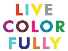 Live colorfully.