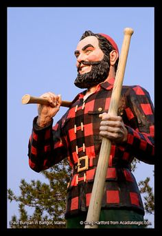 <3 Lumber Jacks - and the most famous of them all belongs to Maine