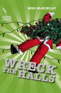Meg McKinlay, author of Going for Broke, The Big Dig and now, Wreck the Halls,  from the Lightning Strikes series, answers Ten Terrifying Questions