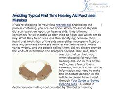 http://www.hearatlanta.com/  Atlanta Hearing Associates shares helpful tips on selecting your first hearing aid.