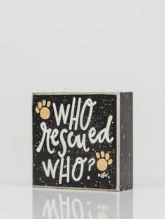 Who Rescued Who Box Sign