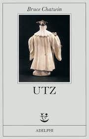 I miei libri... e altro di CiBiEffe: Bruce Chatwin - Utz (Utz, 1988)