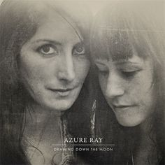 Azure Ray – Drawing Down the Moon