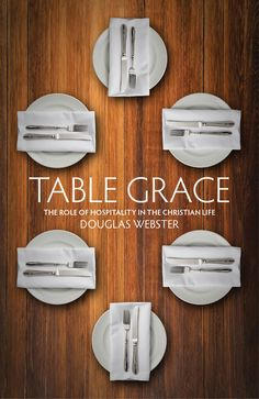 """Table Grace by Douglas Webster is a beautiful book about the role of hospitality in the Christian life. It's a reminder to open our homes and hearts to others and fellowship as Jesus did around the table or a meal. Each chapter relates a scripture message with a modern application for hospitality. For example, the chapter called """"Table Manners""""  reminds us """"the Pharisees thought they were the quintessential insiders, but Jesus warned them...click to read more"""