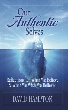 Our authentic selves - Reflections on What we Believe