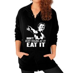 DONT JUST STARE AT IT EAT IT Zip Hoodie (on woman)