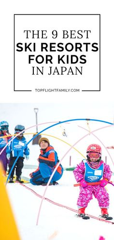Looking for the best skiing in Japan for kids? Here's where to go, whether your family members are accomplished skiers or they're just starting out. Snowboarding In Japan, Skiing In Japan, Resorts For Kids, Best Ski Resorts, Family Vacation Destinations, Best Vacations, Travel With Kids, Family Travel, Japan With Kids