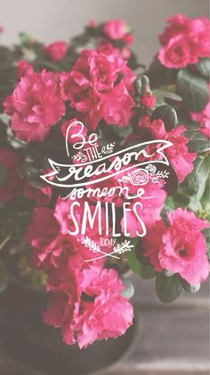 Be The Reason Someone Smiles ★ Download more floral #Spring iPhone Wallpapers at…