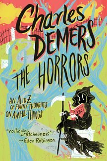 The Horrors: An A to Z of Funny Thoughts on Awful Things by Charles Demers Funny Thoughts, Reading Lists, Comedians, The Funny, New Books, Audiobooks, Horror, This Book, Author
