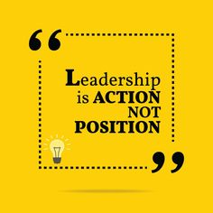 Leadership is an action, not a position. - Donald H. Mcgannon