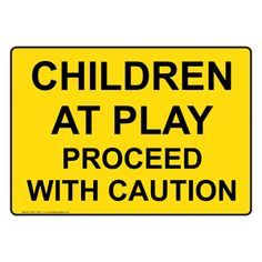 Children At Play Proceed With Caution Sign Playground Playground Safety, Safety Message, School Safety, Plastic Signs, Vinyl Labels, Self, Reading, Children, Easy