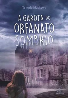 Editora Jangada lançará em Julho, A garota do orfanato sombrio, de Temple Mathews