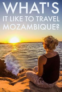 Any of you ladies wondering what it's like to travel Mozambique? Read on for everything you need to know about traveling there!