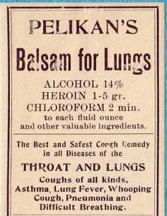 """Heroína + cloroformo + alcohol """"Bálsamo Pelikan"""" para los pulmones (1900)"""