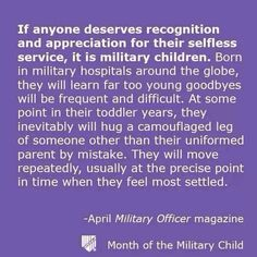 April is Military Brat Month. Military Child Month, Military Brat, Army Brat, Military Love, Military Quotes, Quotes For Kids, Family Quotes, Life Quotes, Retirement Speech