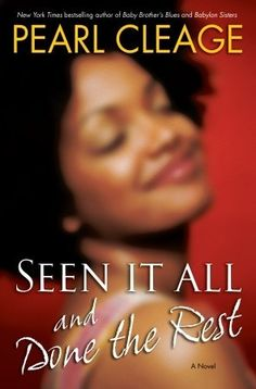 Seen It All and Done the Rest: A Novel  by Pearl Cleage