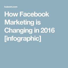 How Facebook Marketing is Changing in 2016 [infographic]