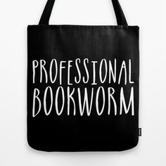 Professional bookworm - Inverted Tote Bag ...adds to my Christmas list... http://sbkc.us/s6bkwmtote