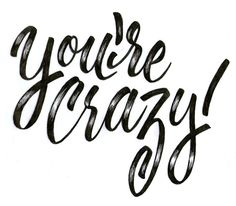 You're Crazy! on Behance