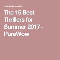 The 15 Best Thrillers for Summer 2017 - PureWow
