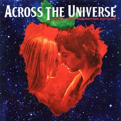 """""""Is there anybody going to listen to my story....all about the girl who came to stay..."""" Across the Universe."""