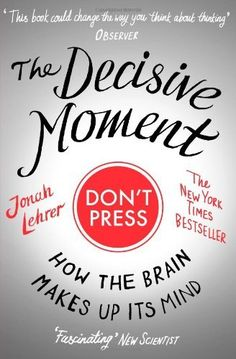 The Decisive Moment: How the Brain Makes Up Its Mind by Jonah Lehrer, http://www.amazon.co.uk/gp/product/1847673155/ref=cm_sw_r_pi_alp_.pbFrb00WMYKE