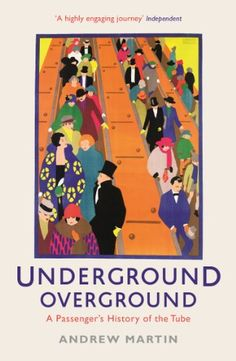 Underground, Overground: A Passenger's History of the Tube by Andrew Martin http://www.amazon.co.uk/dp/B007XUG9EG/ref=cm_sw_r_pi_dp_M3RIwb01SP6GX