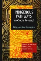Indigenous pathways into social research : voices of a new generation / Donna M. Mertens, Fiona Cram, Bagele Chilisa, editors #indigenous #social #research #academia