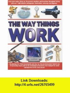 The Way Things Work The Complete Illustrated Guide to the Amazing World of Technology (9780754815044) Chris Oxlade , ISBN-10: 0754815048  , ISBN-13: 978-0754815044 ,  , tutorials , pdf , ebook , torrent , downloads , rapidshare , filesonic , hotfile , megaupload , fileserve