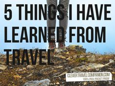 5 Things I Have Learned From Travel.