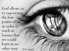 C S Lewis on the tough times in our lives...