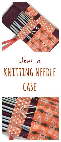 Knitting Needle Case Tutorial - Knitting Needle Organizer DIY. Visit the blog for step by step instructions