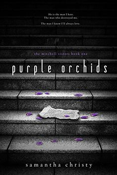 Purple Orchids: (A Mitchell Sisters Novel) by Samantha Christy http://www.amazon.com/dp/B00UHPKXMS/ref=cm_sw_r_pi_dp_doCdwb0FR4AP4