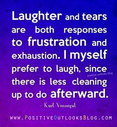 Choose Humor Positive Vibes, Positive Quotes, Wise Men Say, Kurt Vonnegut, Me Quotes, No Response, Laughter, Inspirational Quotes, Wisdom
