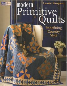 Modern Primitive Quilts by Laurie Simpson by MinickandSimpson, $26.95