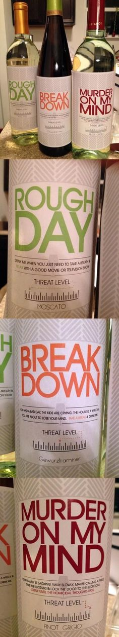 hilarious wine labels someone put on a regular wine. I would love to make something like this & give out as gift. Threat Level Wine