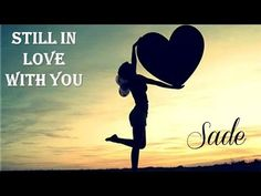 ♥☾☆★¸¸.•*¨*••.¸¸☾☆★¸¸.•*¨*••.¸¸☾☆¸.•*¨*★☆☾ (¯`´♥(¯`´♥.¸ doces ღ☆ღ beijinhos .☾☆¸.•*¨*★☆☾Com amor da Nini ☾☆¸.•*¨*☾♥ ☆★☆┊ ☆┊☆┊☆ ☆┊☆┊☆┊  ♥ ☾ ☆ ★ ♥ Still In Love With You   Sade   (TRADUÇÃO) HD (Lyric Video)