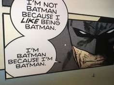 When they ask you why you're batman