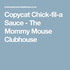 Copycat Chick-fil-a Sauce - The Mommy Mouse Clubhouse