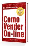E-book Como Vender On-Line  Download grátis  O comércio está cada vez mais competitivo e quem não se reinventa fica para trás. Ter sua loja ou empresa na Internet hoje em dia não é mais uma opção é uma necessidade. Se você quer aprender o que precisa faze