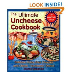 """Amazon.com: The Ultimate Uncheese Cookbook: Delicious Dairy-Free Cheeses and Classic """"Uncheese"""" Dishes (9781570671517): Jo Stepaniak: Books"""