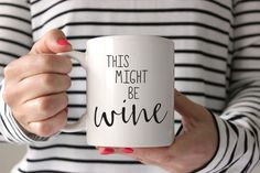 This Might Be Wine Coffee. Perfect for the wino in your life!
