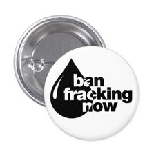 Shop Ban Fracking now Button created by nasakom.