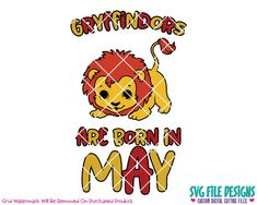 Gryffindors Are Born In May SVG Cut File Set