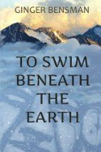 Memories From Books: To Swim Beneath the Earth by Ginger Bensman