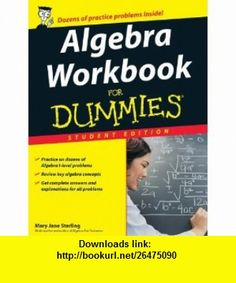 Algebra Workbook for Dummies - Student Edition (9780470056660) Mary Jane Sterling , ISBN-10: 0470056665  , ISBN-13: 978-0470056660 ,  , tutorials , pdf , ebook , torrent , downloads , rapidshare , filesonic , hotfile , megaupload , fileserve
