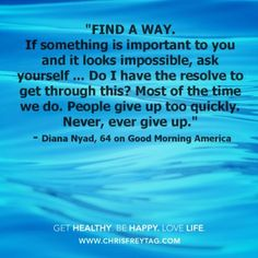 Diana Nyad is amazing. She never gave up on her dream!
