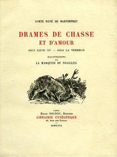 Martimprey. Drames de chasse et d'amour sous Louis XV, sous la Terreur. 1929
