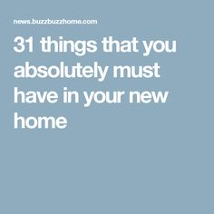 31 things that you absolutely must have in your new home
